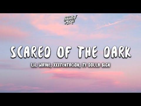 Lil Wayne, XXXTENTACION & Ty Dolla $ign - Scared of the Dark (Lyrics) - Thời lượng: 3 phút, 54 giây.