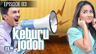 Video Keburu  Jodoh - Episode 03 MP3, 3GP, MP4, WEBM, AVI, FLV Maret 2019