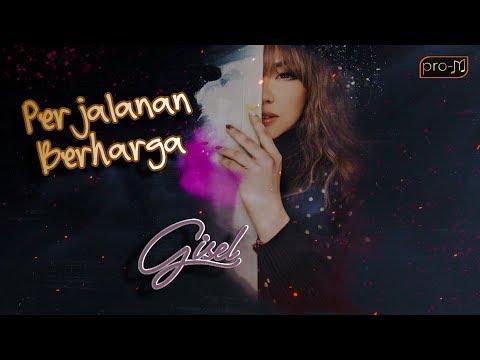 Gisel - Perjalanan Berharga - Official Lyrics Video
