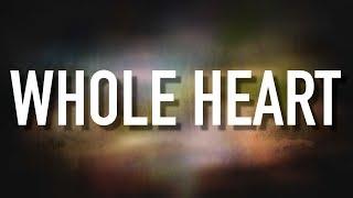 Whole Heart - [Lyric Video] Brandon Heath