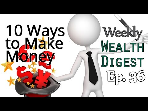 10 Ways to Help You Make More Money – Ep. 36 Weekly Wealth Digest