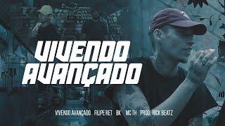 Clipe oficial - Novo lançamento Filipe Ret - Vivendo Avançado - part BK' e MC TH Direção : Gabriel Camacho Beat: Rick Beatz...