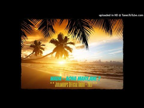 Wada Aona Mary Ane Jiolambups Official Audio 2K17
