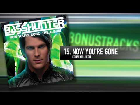 15. Basshunter - Now You're Gone (Fonzarelli Edit)