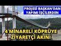 4 Minareli Yaya Köprüsü Ziyaretçi Akınına Uğruyor