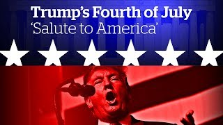 Trump's Fourth of July 'Salute to America' | Special coverage