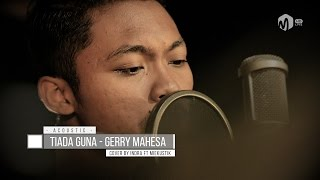 Acoustic Music | Tiada Guna - Gerry Mahesa Cover by Indra ft. Miekustik
