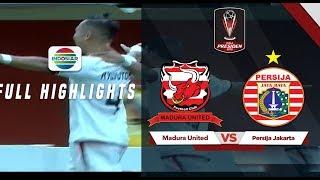 Madura United (2) vs (2) Persija Jakarta - Full Highlights - Piala Presiden 2019