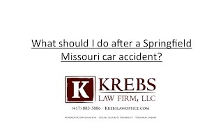 What should I do after a Springfield Missouri car accident?