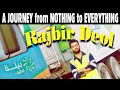 Rajbir Deol: A struggle story from NOTHING to EVERYTHING.