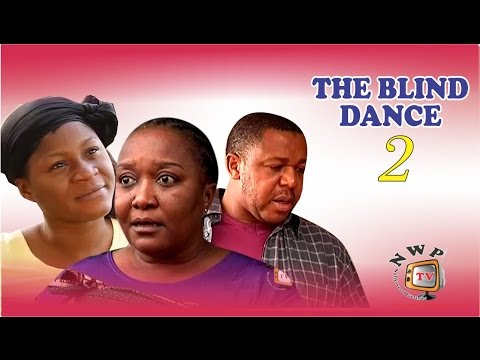 The Blind Dancer 2 - 2015 Latest Nigerian Nollywood Movie