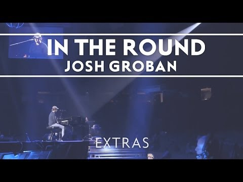 Josh Groban - In The Round Rehearsals: 5 [Extras]