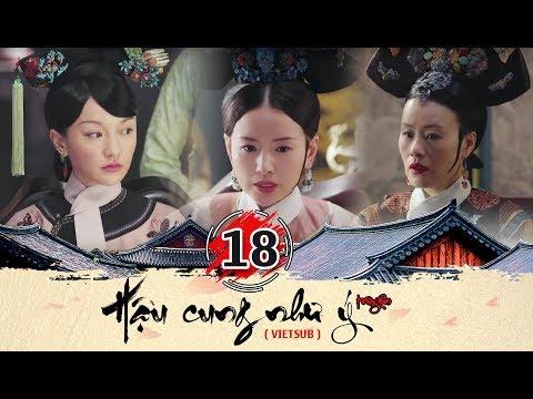 Hậu cung Như Ý Truyện - Tập 18 FULL  (vietsub) | Phim Cung Đấu Trung Quốc đặc sắc 2018 - Thời lượng: 43 phút.