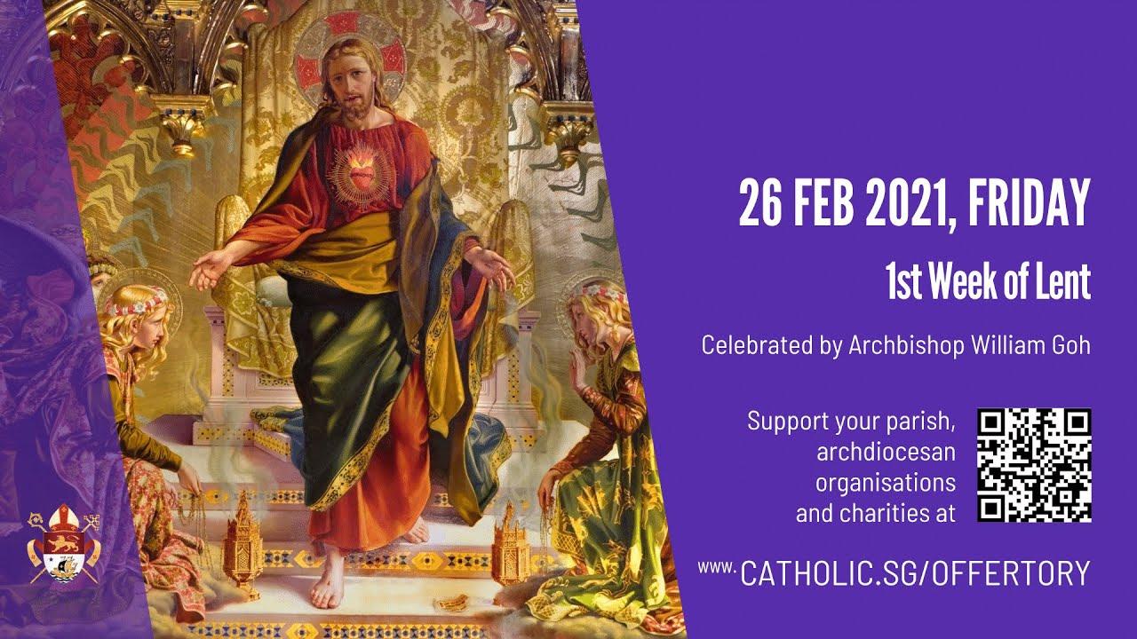 Catholic 26th February 2021 Weekday Mass Online  Singapore - 1st Week of Lent 2021