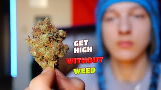 How To Get High WITHOUT Weed by Nate420