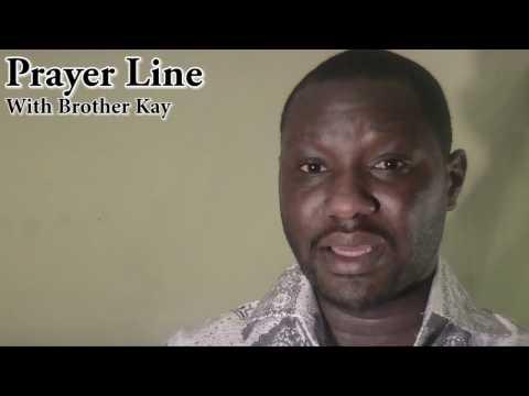 Brother Kay:( Prayer Line )- Pt.7