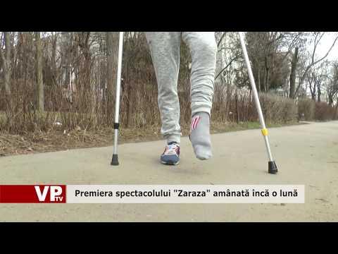 """Premiera spectacolului """"Zaraza"""" amânată încă o lună"""