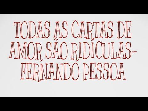 Todas as cartas de amor são ridículas- Fernando Pessoa