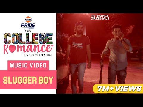 College Romance | Music Video - Slugger Boy (West Delhi Anthem) | The Timeliners