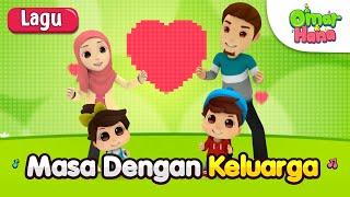 Video Lagu Kanak Kanak Islam   Masa Dengan Keluarga   Omar & Hana MP3, 3GP, MP4, WEBM, AVI, FLV Desember 2018