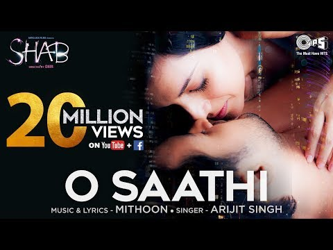 O Saathi Song Video - Movie Shab | Arijit Singh, M