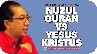 Video Nuzul Quran VS Yesus Kristus - Bambang Noorsena MP3, 3GP, MP4, WEBM, AVI, FLV Oktober 2018