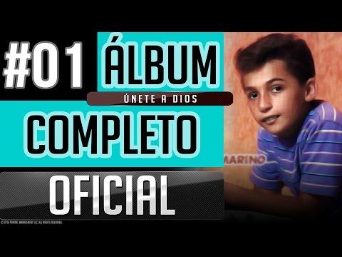 Josue Marino #01 - Unete A Dios [Album Completo Oficial]