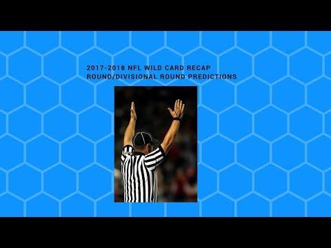2017 -2018 NFL Wild Card Recap/Divisonal Round Predictions