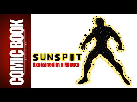 Sunspot (Explained In A Minute) | COMIC BOOK UNIVERSITY