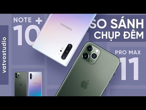So sánh chụp đêm iPhone 11 Pro Max và Galaxy Note 10+