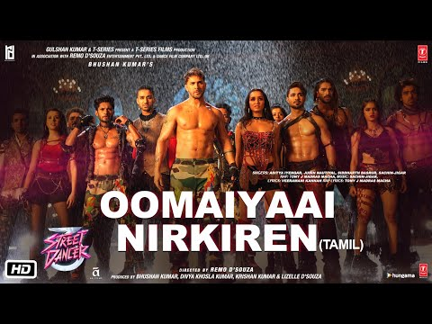 Oomaiyaai Nirkiren| Street Dancer 3D| Varun D,Shraddha K| Aditya I,Jubin N,Siddharth B,Sachin-Jigar