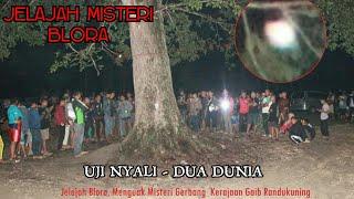 Download Video UJI NYALI Mengungkap Kerajaan Ghaib Nyi Mas Randu Kuning - Jelajah Misteri Blora MP3 3GP MP4
