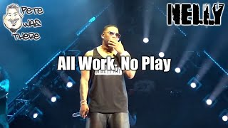 Nelly - All Work, No Play (Austin360 Amphitheater, Del Valle, TX 08/22/2019) HD