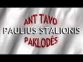 Paulius Stalionis - Ant tavo paklodės