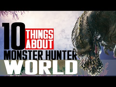 10 Things You Don't Know About Monster Hunter World