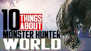 Video 10 Things You Don't Know About Monster Hunter World MP3, 3GP, MP4, WEBM, AVI, FLV Mei 2019