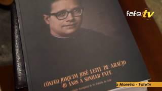 Cónego Leite de Araújo - 40 anos a servir Fafe