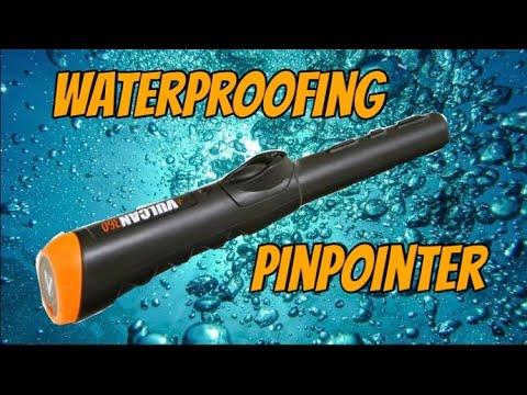 Vulcan 360 waterproofing Pin Pointer part 1 of 3