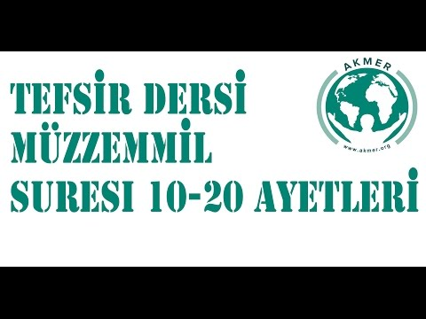 Müzzemmil Suresi  10 - 20 - Tefsir Dersi - Hamza Er www.akmer.org