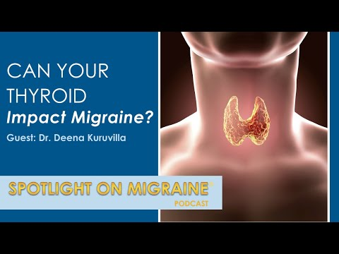 Can your thyroid impact migraine? - Spotlight on Migraine S3:Ep3