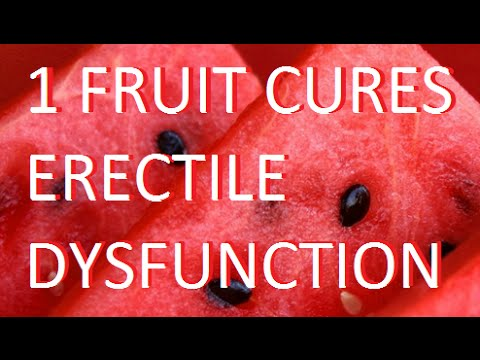 Cure Erectile Dysfunction With This One Fruit! The Best Natural Remedy .