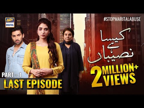 Kaisa Hai Naseeban Last Episode | Part 1 | 3rd April 2019 - ARY Digital [Subtitle Eng]