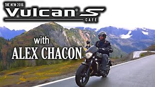 "2016 Vulcan S Café: ""My Kind of Ride"" w/ Alex Chacon (Extended Cut)"