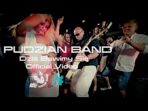 Pudzian Band-Dziś bawimy sie