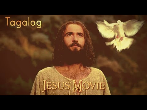 The Jesus Movie -  Tagalog Filipino