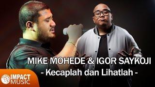 Mike Mohede & Igor Saykoji -  Kecaplah dan lihatlah