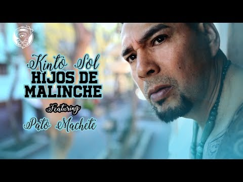 Video Hijos de Malinche - Kinto Sol Ft Pato Machete