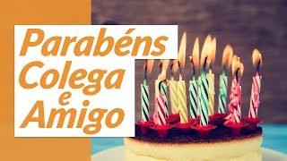 Msg de aniversário - Parabéns, colega e amigo! (Mensagem de Aniversário para Amigo de Trabalho)