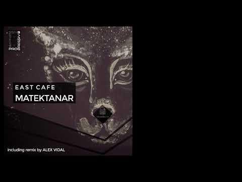 East Cafe - Matektanar (Alex Vidal Remix)