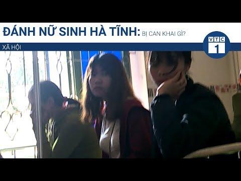 Đánh nữ sinh Hà Tĩnh: Bị can khai gì? | VTC1 - Thời lượng: 81 giây.